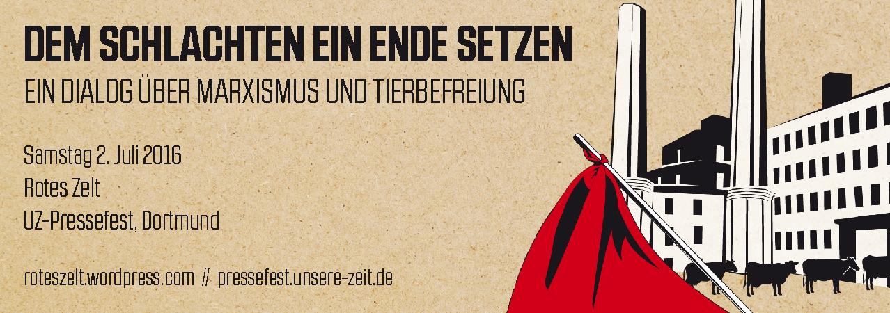 Tierrechtsgruppe Zürich Tierbefreiung Klassenkampf Antidot Marxismus und Tierbefreiung Assoziation Dämmerung Rotes Zelt UZ Pressefest