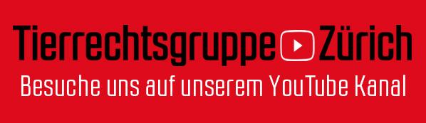 Youtube Tierrechtsgruppe Zürich